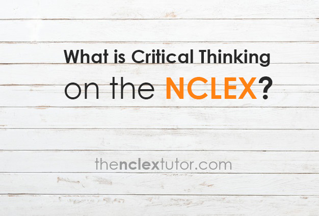 What is Critical Thinking on the NCLEX