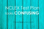 nclex test plan confusing
