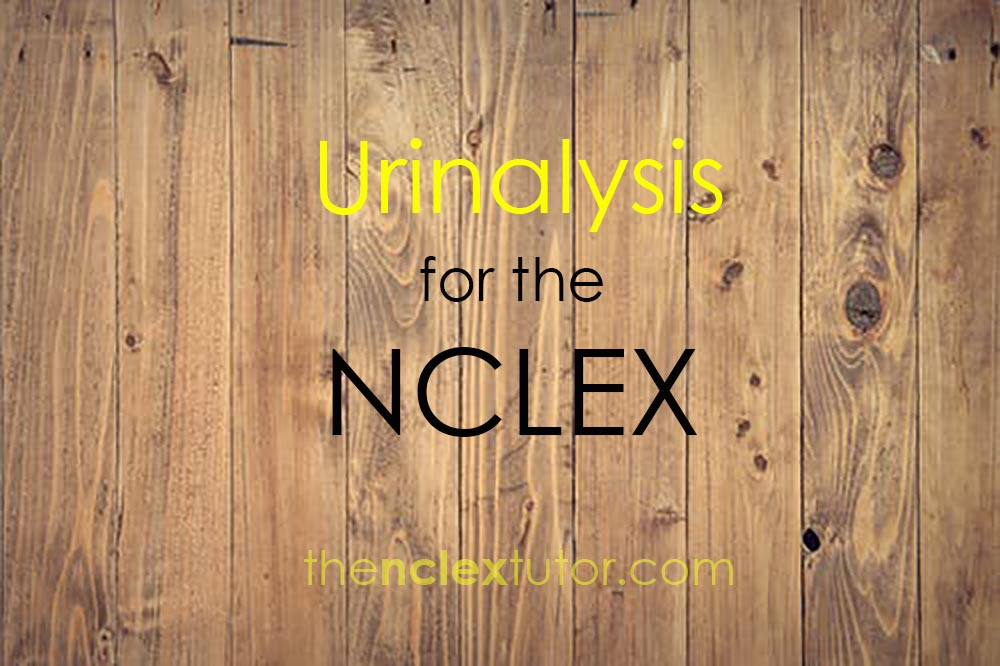 urinalysis for the NCLEX