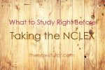What to study right before taking the nclex