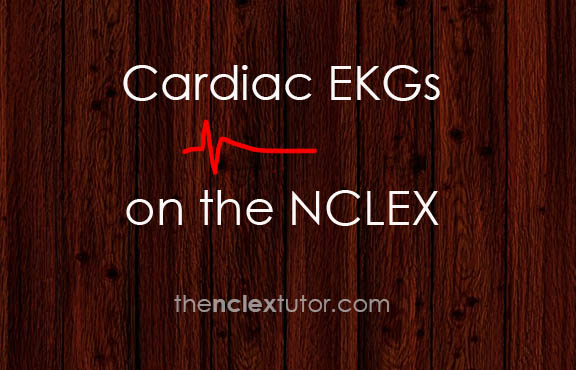 Cardiac EKGs on the NCLEX