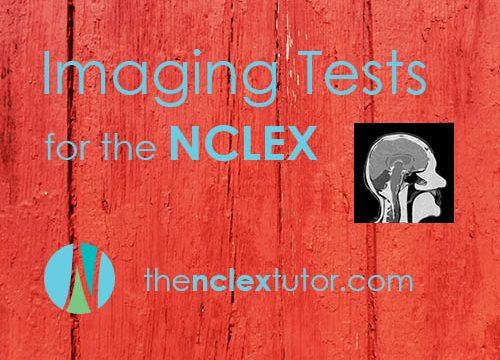 Imaging Tests NCLEX