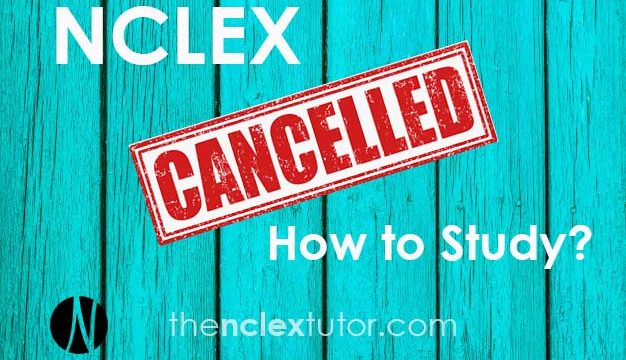 NCLEX Cancelled How to Study
