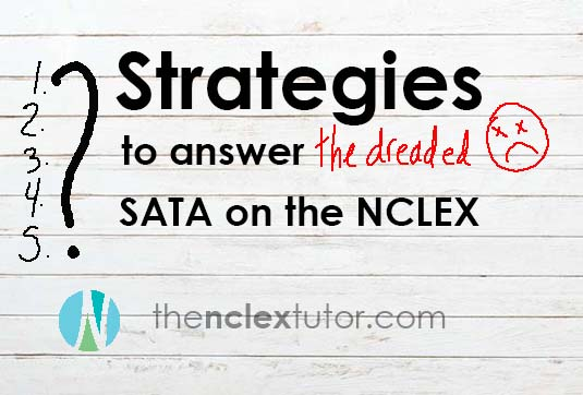 Strategies to answer SATA on the NCLEX