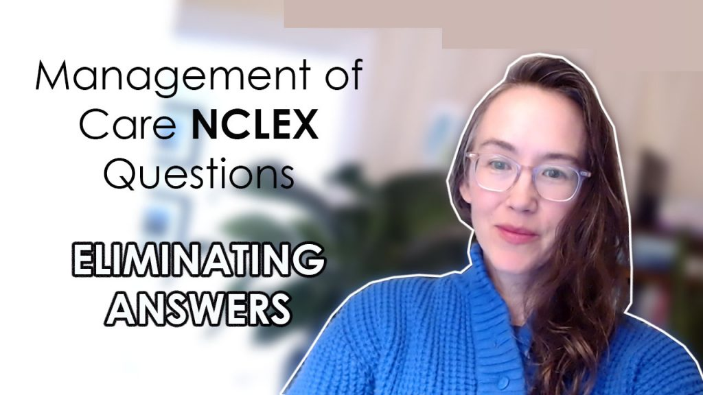 Eliminating answers management of care nclex questions