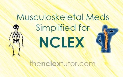 Musculoskeletal meds nclex